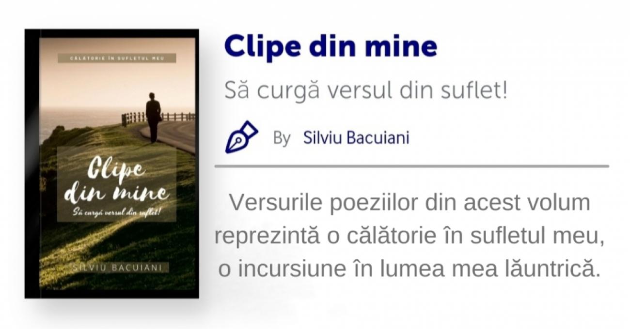 Clipe din mine - Volum de poezii (1)